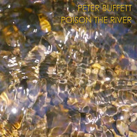 Peter Buffett - Poison the River