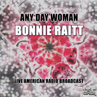 Bonnie Raitt - Any Day Woman (Live)
