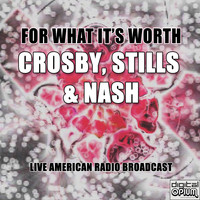 Crosby, Stills & Nash - For What It's Worth (Live)