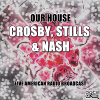 Crosby, Stills & Nash - Our House (Live)