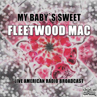 Fleetwood Mac - My Baby`s Sweet (Live)