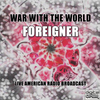 Foreigner - War with the World (Live)