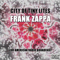 Frank Zappa - City Of Tiny Lites (Live)