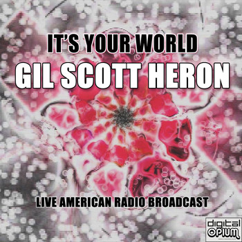 Gil Scott Heron - It's Your World (Live)