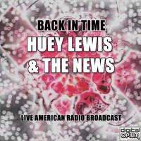 Huey Lewis & The News - Back in Time (Live)