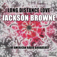 Jackson Browne - Long Distance Love (Live)