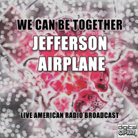 Jefferson Airplane - We Can Be Together (Live)