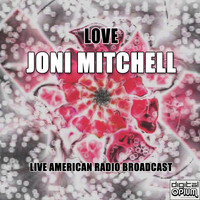 Joni Mitchell - Love (Live)