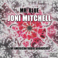 Joni Mitchell - Mr. Blue (Live)