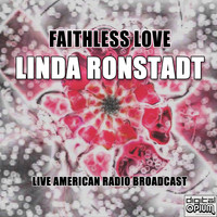 Linda Ronstadt - Faithless Love (Live)