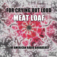 Meat Loaf - For Crying Out Loud (Live)