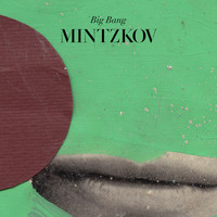 Mintzkov - Big Bang