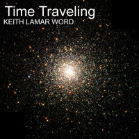Keith Lamar Word - Time Traveling