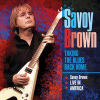 Savoy Brown - Taking the Blues Back Home Savoy Brown Live in America