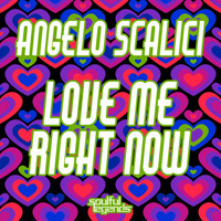 Angelo Scalici - Love Me Right Now
