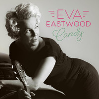 Eva Eastwood - Candy