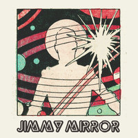 Jimmy Mirror - Jimmy Mirror