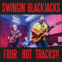 The Swingin' Blackjacks - Four Hot Tracks!!
