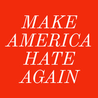 Michael Drake - Make America Hate Again