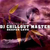 dj chillout master - Deeper Love
