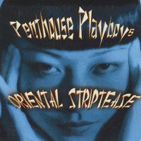 Penthouse Playboys - Oriental Striptease