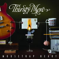 Thirsty Merc - Mousetrap Heart (Deluxe Version)