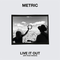 Metric - Live It Out (Dirt Road Version)