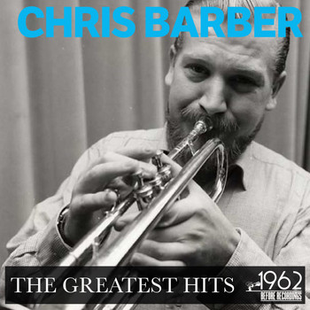 Chris Barber - The Greatest Hits