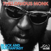 Thelonious Monk - Black and Tan Fantasy