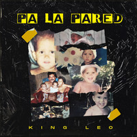 King Leo - Pa La Pared