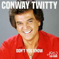 Conway Twitty - Don't You Know