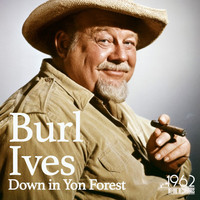 Burl Ives - Down in Yon Forest