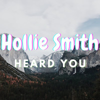 Hollie Smith - Heard You (Explicit)