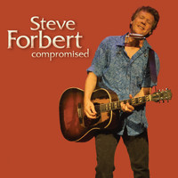 Steve Forbert / - Compromised