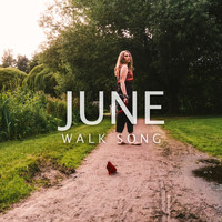 June - Walk Song