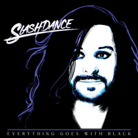 Slashdance - Everything Goes with Black (Explicit)