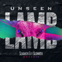 Seventh Day Slumber - Unseen: The Lamb