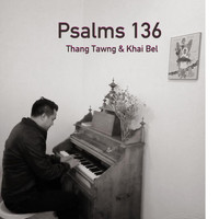 Thang Tawng and Khai Bel - Psalms 136