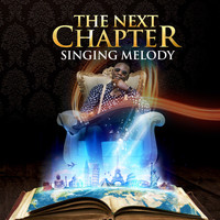 Singing Melody - The Next Chapter (Explicit)