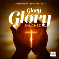 Sanchez - Glory Glory