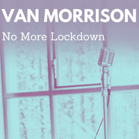 Van Morrison - No More Lockdown