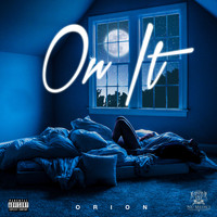 Orion - On It
