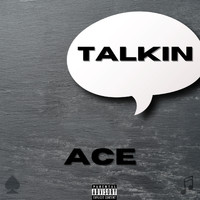 Ace - Talkin (Explicit)