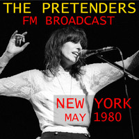 The Pretenders - The Pretenders FM Broadcast New York 1980