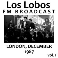 Los Lobos - Los Lobos FM Broadcast London December 1987 vol. 1