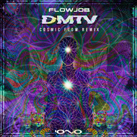 Flowjob - Dmtv (Cosmic Flow Remix)