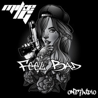 Mike G - Feel Bad