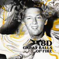 Jerry Lee Lewis - Great Balls of Fire (8D) (Explicit)