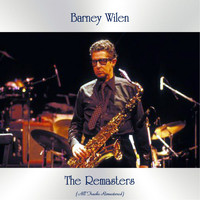 Barney Wilen - The Remasters (All Tracks Remastered)
