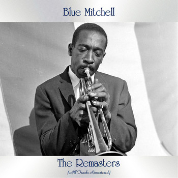 Blue Mitchell - The Remasters (All Tracks Remastered)